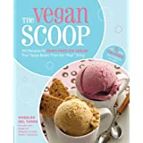 "The Vegan Scoop: 150 Recipes for Dairy-Free Ice Cream that Tastes Better Than the ""Real"" Thing ~ Wheeler del Toro"
