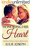 ROMANCE: CLEAN ROMANCE: Honoring Her Heart (Sweet Inspirational Contemporary Romance) (New Adult Clean Fantasy Short Stories)