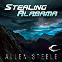 Stealing Alabama Audiobook by Allen Steele Narrated by Marc Vietor, Allen Steele