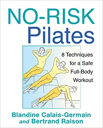 No-Risk Pilates: 8 Techniques for a Safe Full-Body Workout written by Blandine Calais-Germain