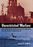img - for Unrestricted Warfare: How a New Breed of Officers Led the Submarine Force to Victory in World War II book / textbook / text book