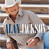 Greatest Hits Volume IIby Alan Jackson