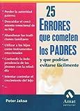 img - for 25 errores que cometen los padres: Y que podrian evitarse facilmente by Peter Jaksa (2004-09-02) book / textbook / text book