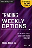 img - for Trading Weekly Options + Online Video Course: Pricing Characteristics and Short-Term Trading Strategies (Wiley Trading) book / textbook / text book