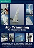 Jib Trimming: An Illustrated Guide