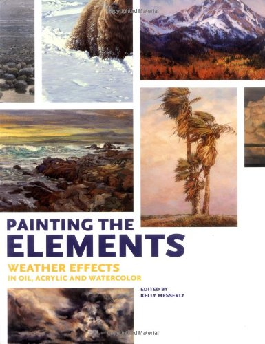 Painting the Elements: Weather Effects in Oil, Acrylic and Watercolor