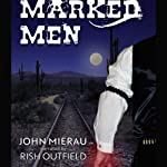 Marked Men | John Mierau