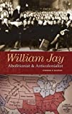 img - for William Jay: Abolitionist and Anticolonialist by Stephen Budney (2005-02-28) book / textbook / text book
