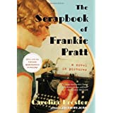 The Scrapbook of Frankie Pratt: A Novel in Pictures ~ Caroline Preston