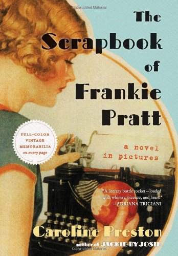 The Scrapbook of Frankie Pratt: A Novel in Pictures