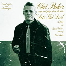 "Chet Baker Sings And Plays From The Film ""Let's Get Lost"" -"
