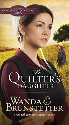 The Quilter's Daughter (Daughters of Lancaster County Book 2) (E Quilter compare prices)