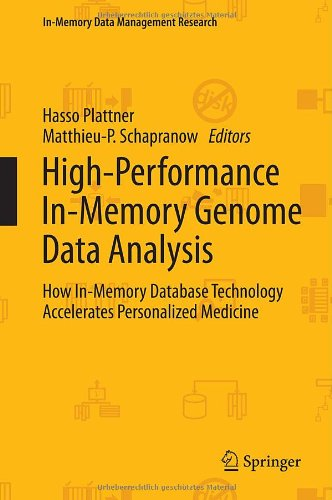 High-Performance In-Memory Genome Data Analysis: How In-Memory Database Technology Accelerates Personalized Medicine (In-Memory Data Management Research)