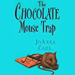 The Chocolate Mouse Trap: A Chocoholic Mystery (       UNABRIDGED) by Joanna Carl Narrated by Teresa DeBerry