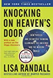Knocking on Heaven's Door: How Physics and Scientific Thinking Illuminate the Universe and the Mode by Lisa Randall