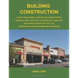 "Building Construction: Project Management, Construction Administration, Drawings, Specs, Detailing Tips, Schedules, Checklists, and Secrets Others Don�t Tell You: Architectural Practice Simplifiedvon ""Gang Chen"""
