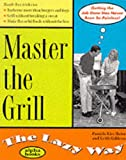 img - for Master the Grill the Lazy Way book / textbook / text book