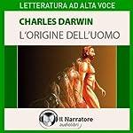 L'origine dell'uomo | Charles Darwin
