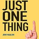 Just One Thing: Twelve of the World's Best Investors | John Mauldin