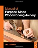 img - for Manual of Purpose-Made Woodworking Joinery book / textbook / text book