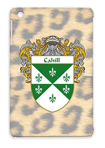 Dustproof White Name Cahill Coat Of Arms Last Irish Shield Surname Cities Countries England Flags Ireland Family Crest Ancestry Celtic Wales Gaelic Heritage Scotland Cahill Mantled For Ipad Mini Protective Hard Case front-981372