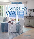 Lisa Cregan House Beautiful Living by Water