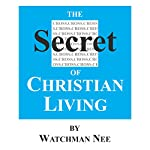 The Secret of Christian Living | Watchman Nee