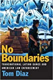 img - for No Boundaries: Transnational Latino Gangs and American Law Enforcement book / textbook / text book
