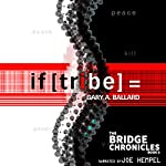 if [tribe] =: The Bridge Chronicles, Book 3 | Gary Ballard