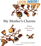 My Mother's Charms: Timeless Gifts of Family Wisdom