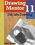 Drawing Mentor 11, Still Life Drawing...