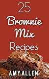 25 Brownie Mix Recipes (Awesome Fast Recipes Anyone Can Make!)