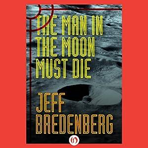 The Man in the Moon Must Die Audiobook