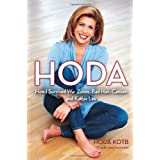 Hoda: How I Survived War Zones, Bad Hair, Cancer, and Kathie Lee ~ Hoda Kotb