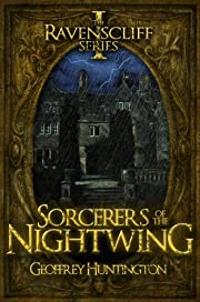 Sorcerers of the Nightwing: (Book One - The Ravenscliff Series)
