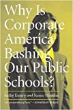 img - for By Kathy Emery Why Is Corporate America Bashing Our Public Schools? [Paperback] book / textbook / text book