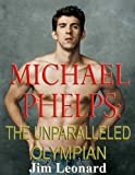 img - for Michael Phelps-The Unparalleled Olympian book / textbook / text book