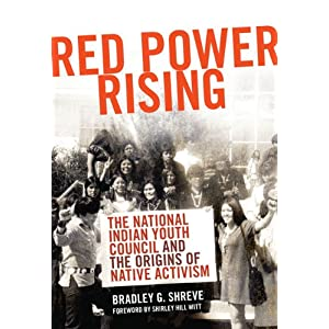Red power rising : the National Indian Youth Council and the origins of Native Activism
