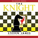 The Knight: The Patrick Bowers Files, Book 3 (       UNABRIDGED) by Steven James Narrated by Richard Ferrone