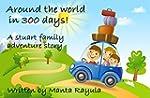 Around the world in 300 days!: A Stua...