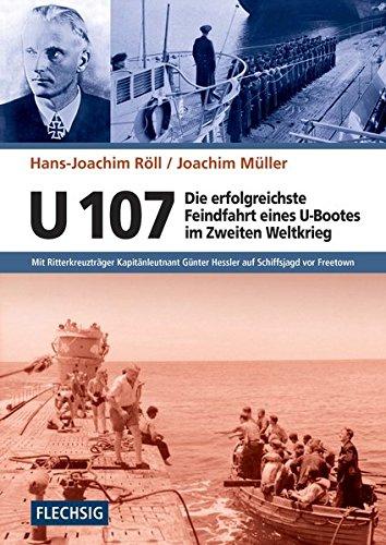 ZEITGESCHICHTE-U-107-Die-erfolgreichste-Feindfahrt-eines-U-Bootes-im-Zweiten-Weltkrieg-Mit-Ritterkreuztrger-Kapitnleutnant-Gnter-Hessler-auf--Flechsig-GeschichteZeitgeschichte