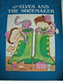 The Elves and the Shoemaker (0893754730) by Grimm, Jacob Ludwig Carl