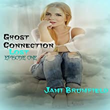 Lost: Ghost Connection, Book 1 (       UNABRIDGED) by Jami Brumfield Narrated by Vanessa Reynolds