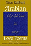Arabian Love Poems: Full Arabic and English Texts (Three Continents Press) Revised by Nizar Qabbani, Bassam K. Frangieh, Clementina R. Brown (1999) Paperback