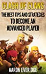 Clash of Clans: The Best Tips and Str...