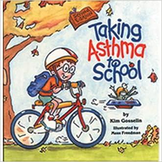 Taking Asthma to School (Special Kids in School, Vol 2) written by Kim Gosselin