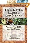 Figs, Dates, Laurel, and Myrrh: Plant...