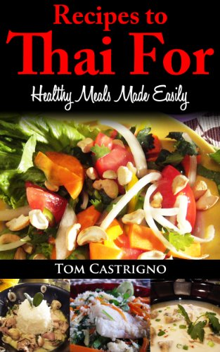 Thai Cooking (Healthy Meals Made Easily) by Tom Castrigno