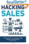 Hacking Sales: The Playbook for Build...
