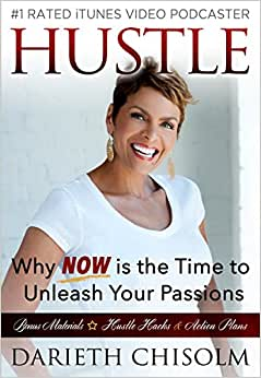 Hustle: Why Now Is The Time To Unleash Your Passions